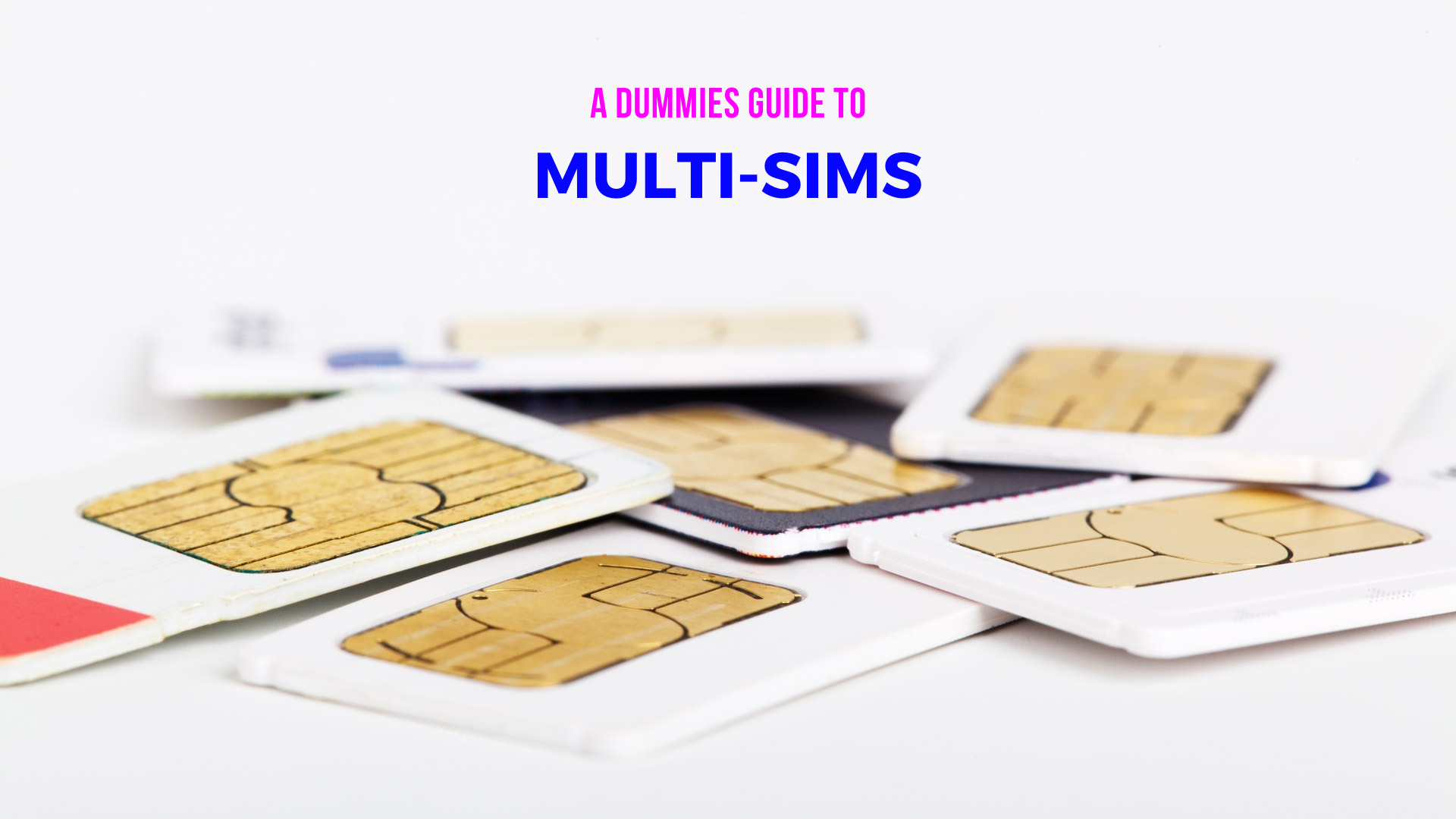 WTF is a Multi-SIM?