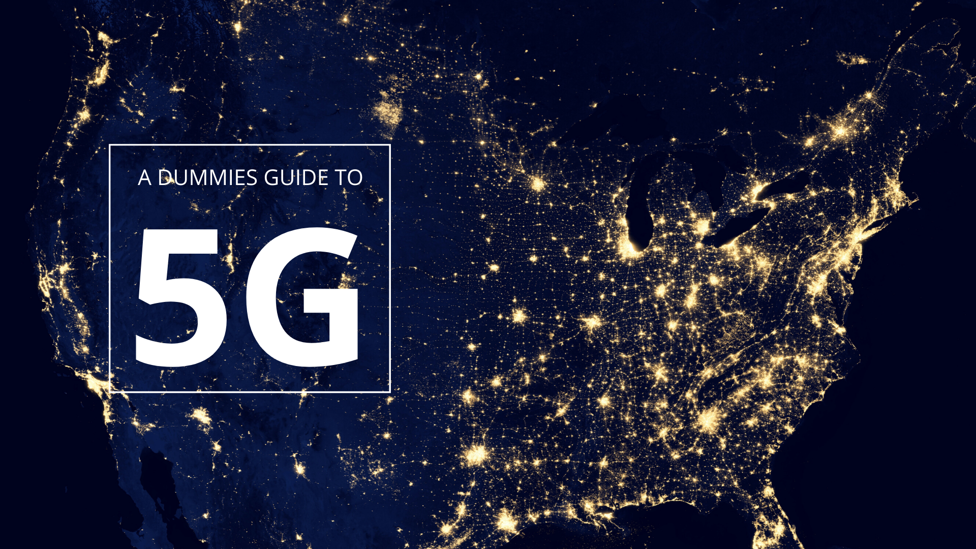 A Dummies Guide to 5G